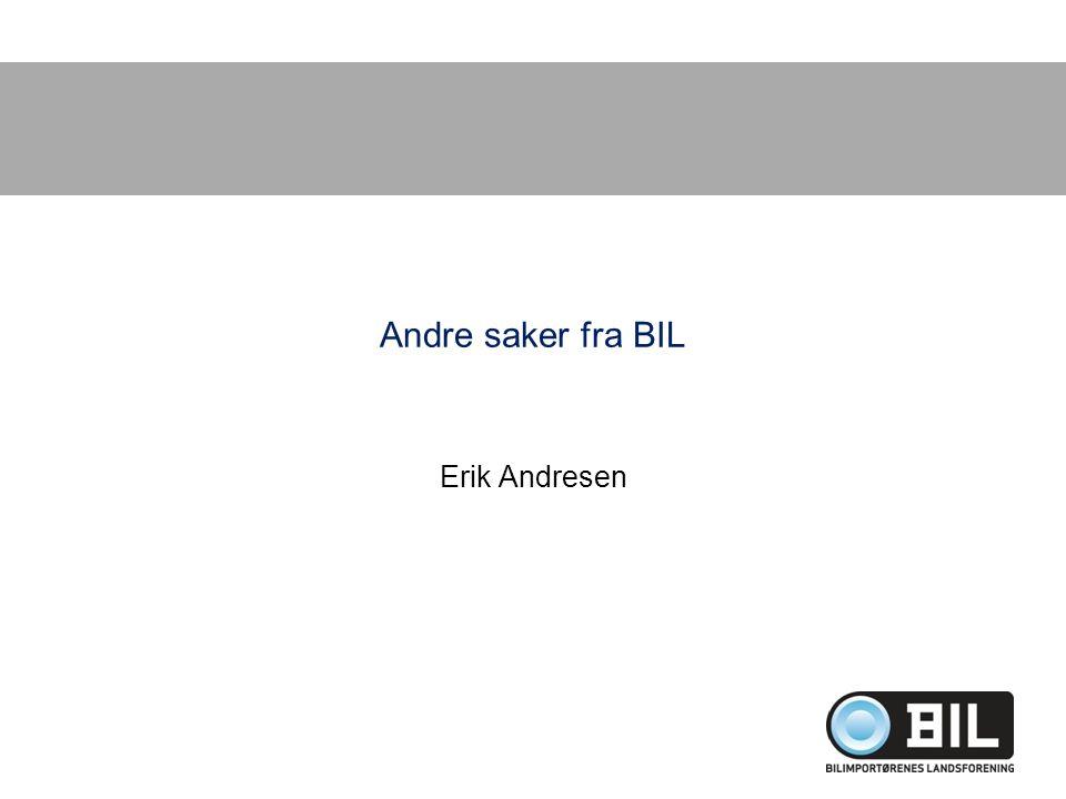 Andre saker fra BIL Erik Andresen