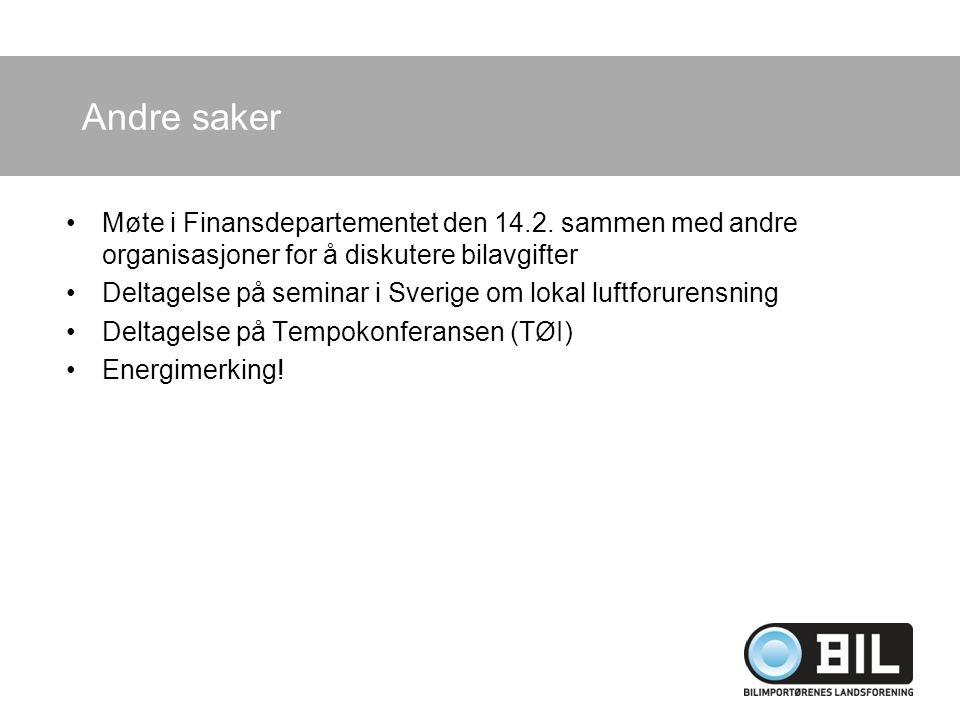 Andre saker Møte i Finansdepartementet den 14.2. sammen med andre organisasjoner for å diskutere bilavgifter.