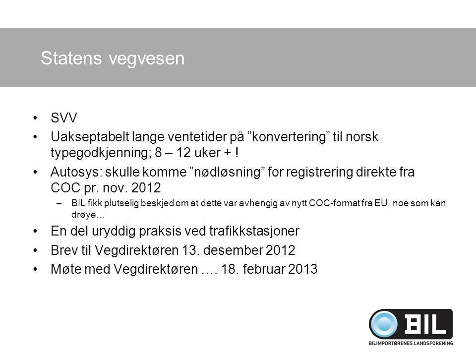Statens vegvesen SVV. Uakseptabelt lange ventetider på konvertering til norsk typegodkjenning; 8 – 12 uker + !