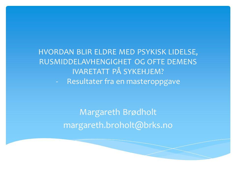 Margareth Brødholt margareth.broholt@brks.no