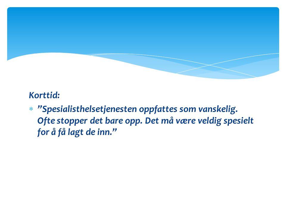 Korttid: Spesialisthelsetjenesten oppfattes som vanskelig.