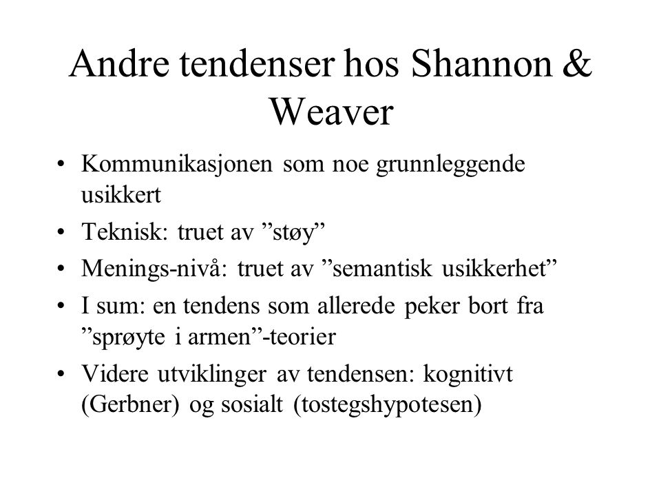 Andre tendenser hos Shannon & Weaver