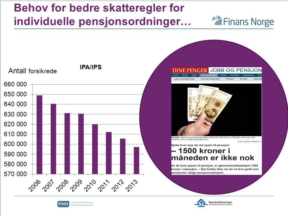 Behov for bedre skatteregler for individuelle pensjonsordninger…