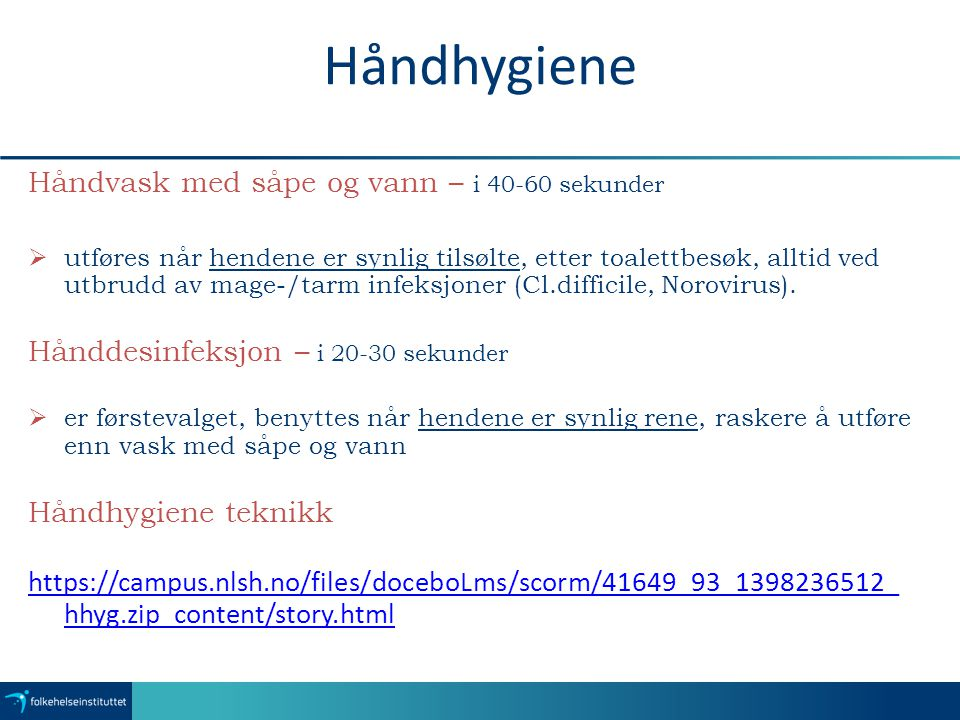 Håndhygiene Håndvask med såpe og vann – i 40-60 sekunder