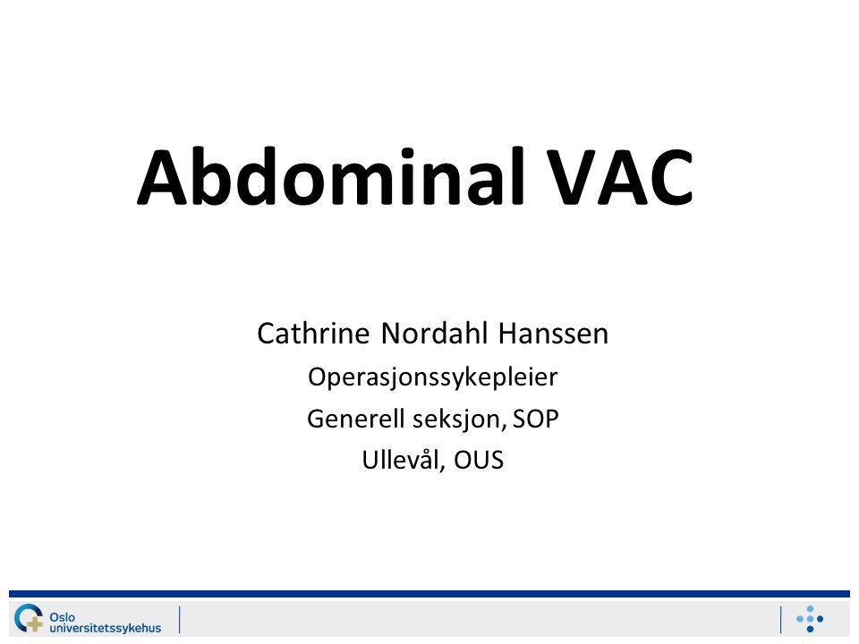 Abdominal VAC Cathrine Nordahl Hanssen Operasjonssykepleier