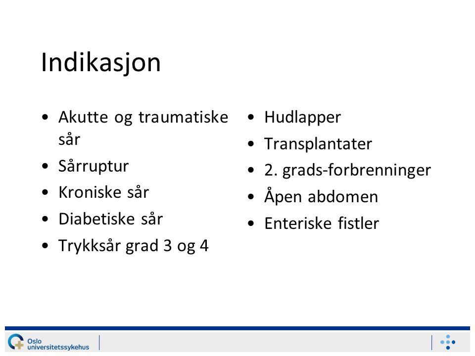 Indikasjon Akutte og traumatiske sår Sårruptur Kroniske sår
