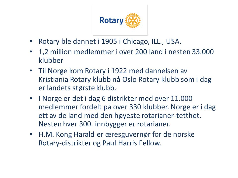 . Rotary ble dannet i 1905 i Chicago, ILL., USA.