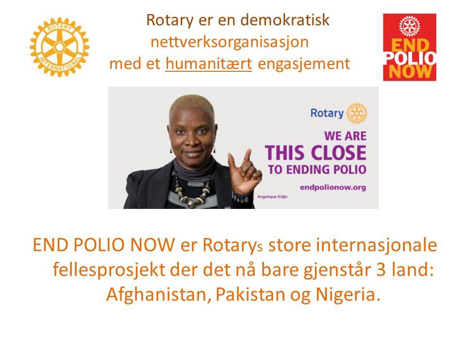 Rotary er en demokratisk nettverksorganisasjon med et humanitært engasjement