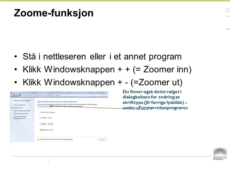 Zoome-funksjon Stå i nettleseren eller i et annet program