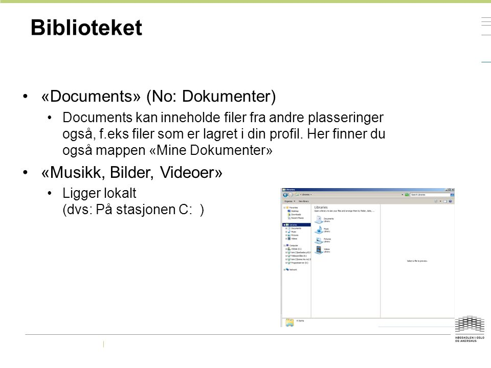 Biblioteket «Documents» (No: Dokumenter) «Musikk, Bilder, Videoer»