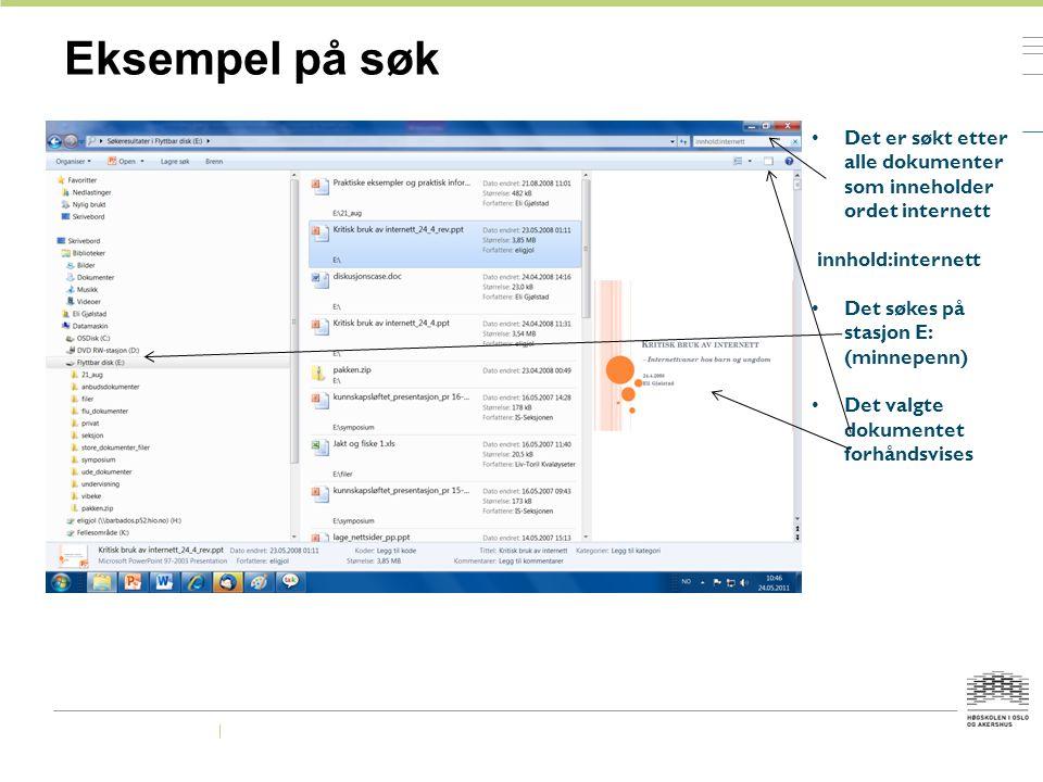 Eksempel på søk Det er søkt etter alle dokumenter som inneholder ordet internett. innhold:internett.