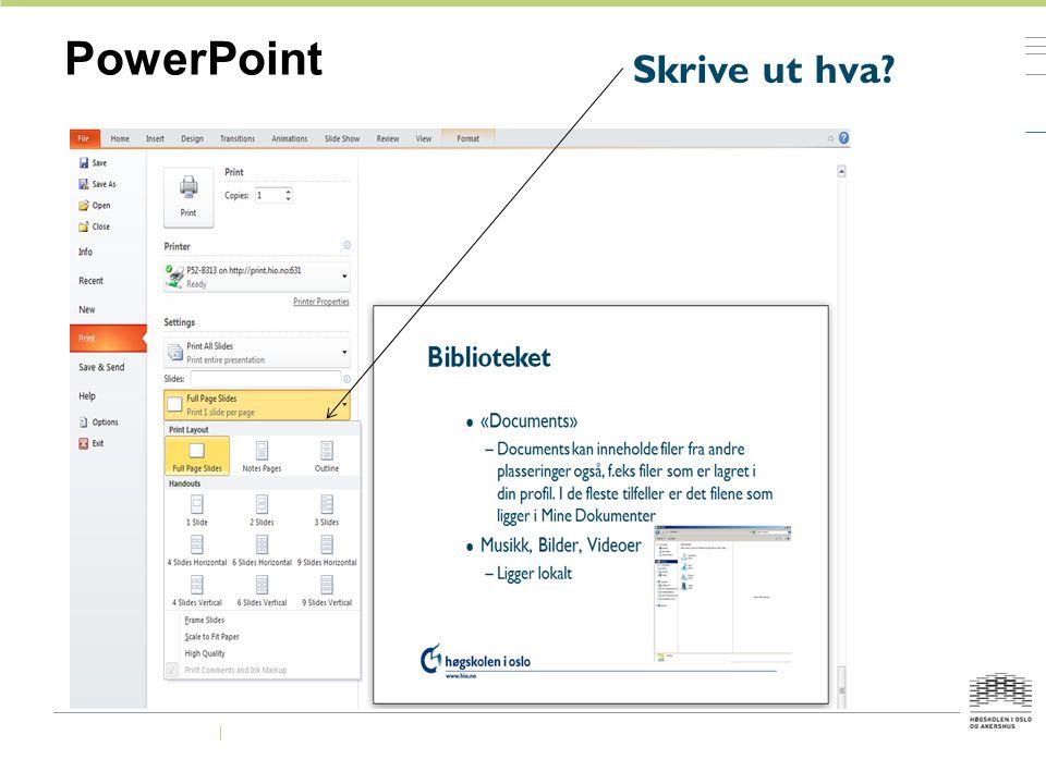 PowerPoint Skrive ut hva