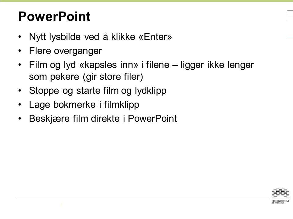 PowerPoint Nytt lysbilde ved å klikke «Enter» Flere overganger
