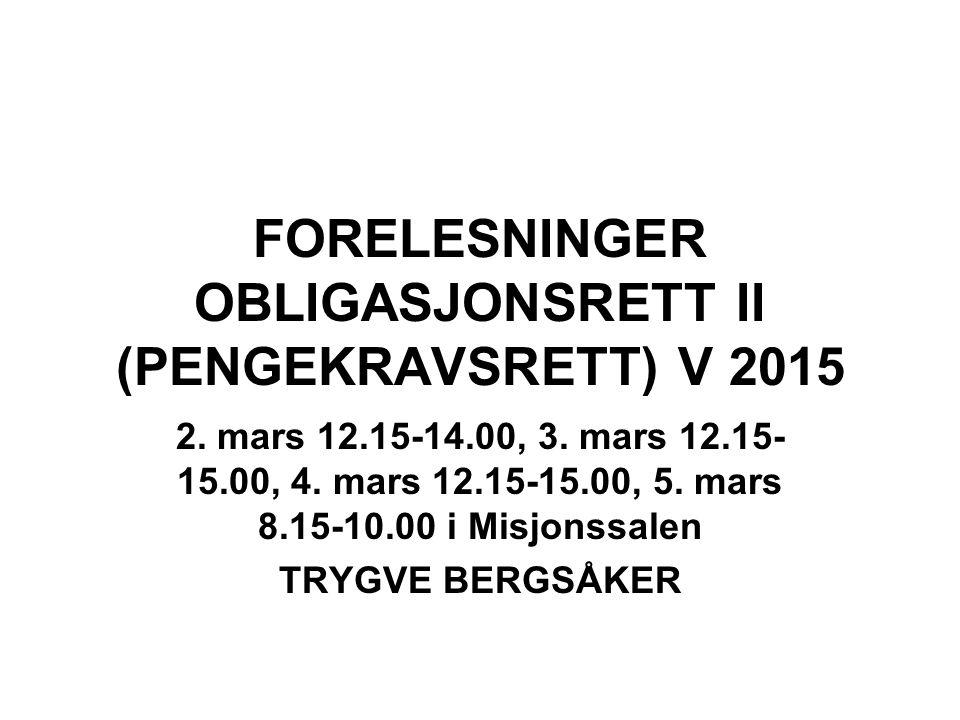 FORELESNINGER OBLIGASJONSRETT II (PENGEKRAVSRETT) V 2015
