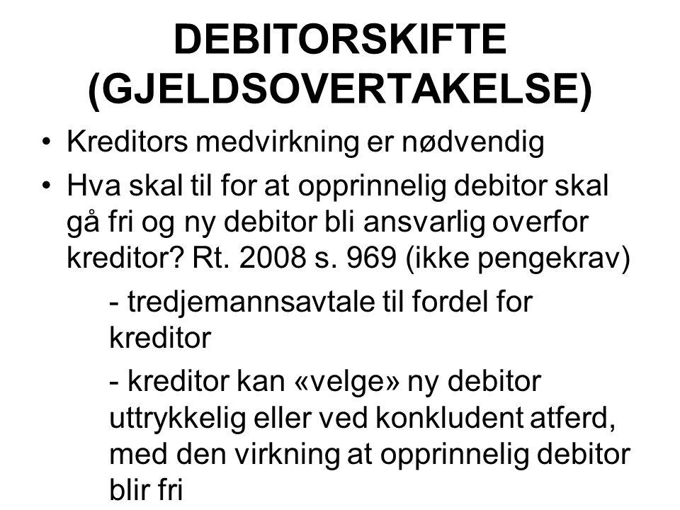 DEBITORSKIFTE (GJELDSOVERTAKELSE)
