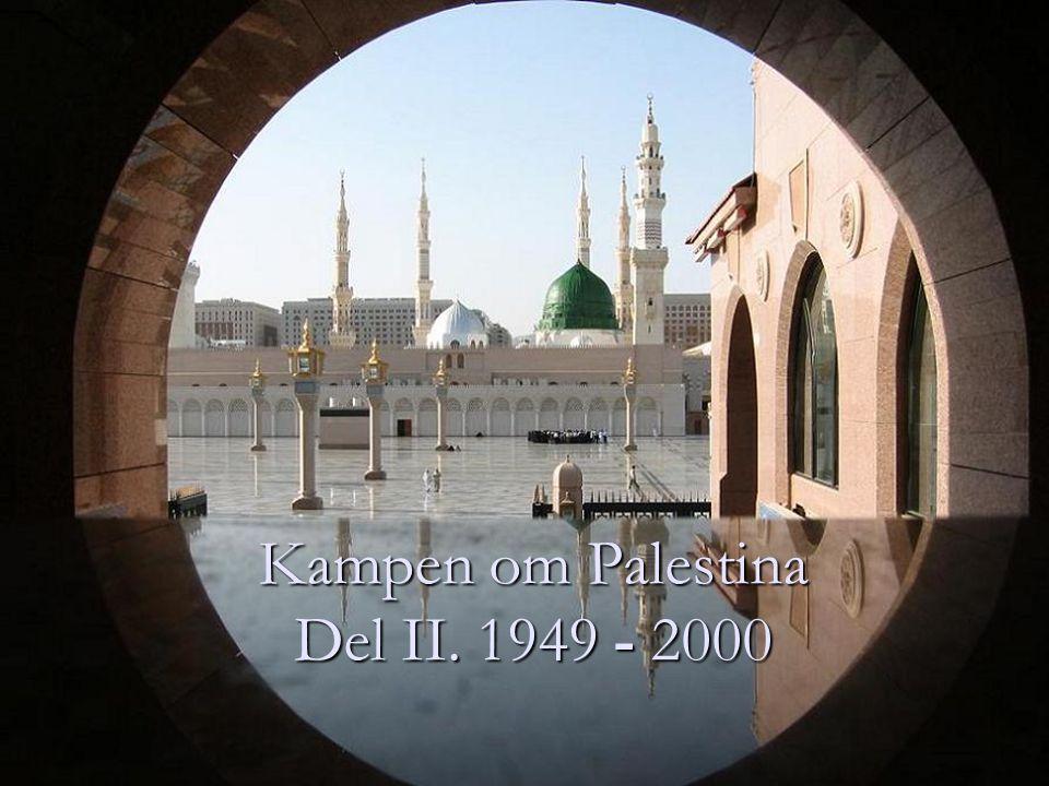 Kampen om Palestina Del II. 1949 - 2000