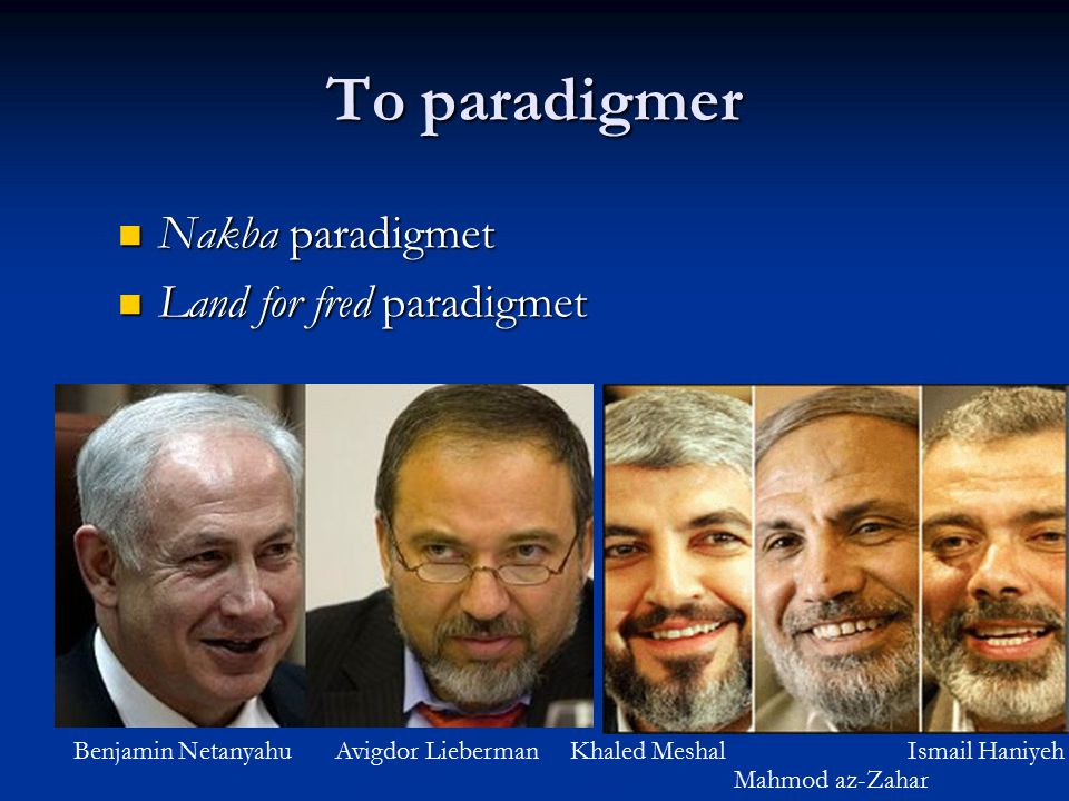To paradigmer Nakba paradigmet Land for fred paradigmet