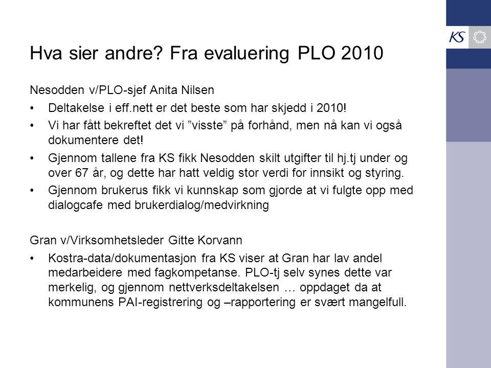 Hva sier andre Fra evaluering PLO 2010
