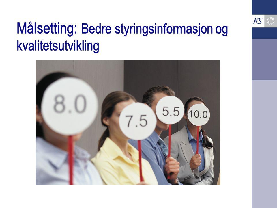 Målsetting: Bedre styringsinformasjon og kvalitetsutvikling