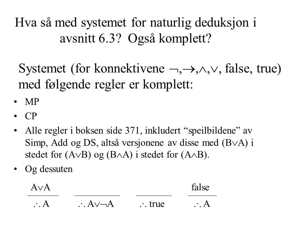 Hva så med systemet for naturlig deduksjon i avsnitt 6. 3