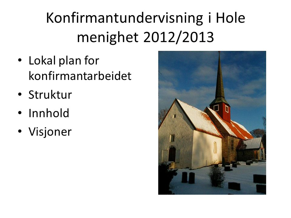 Konfirmantundervisning i Hole menighet 2012/2013