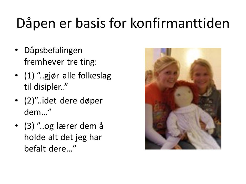 Dåpen er basis for konfirmanttiden