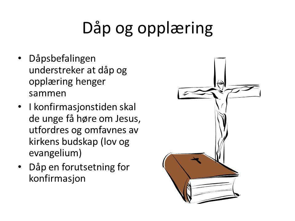 Dåp og opplæring Dåpsbefalingen understreker at dåp og opplæring henger sammen.