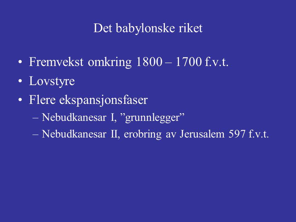 Fremvekst omkring 1800 – 1700 f.v.t. Lovstyre Flere ekspansjonsfaser