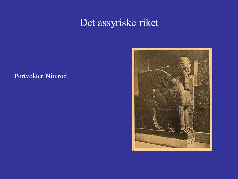 Det assyriske riket Portvokter, Nimrod