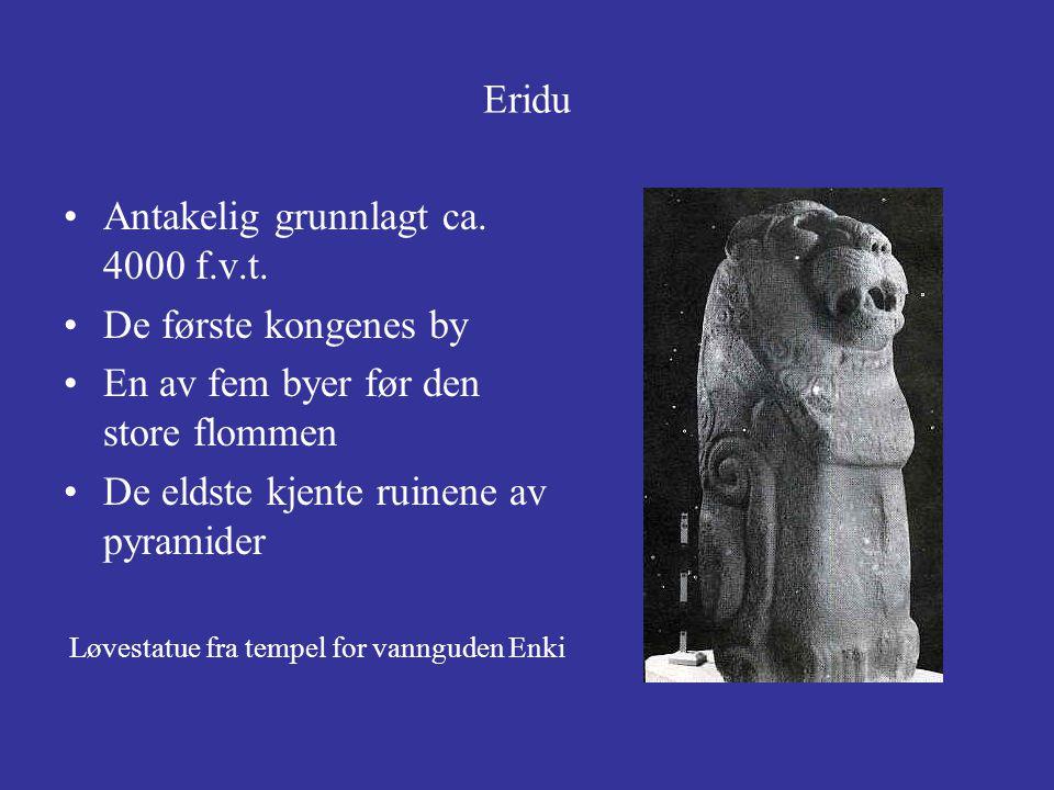 Antakelig grunnlagt ca. 4000 f.v.t. De første kongenes by