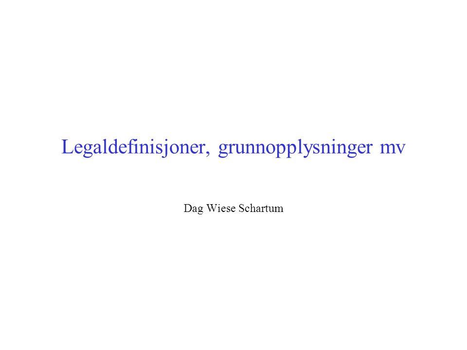 Legaldefinisjoner, grunnopplysninger mv