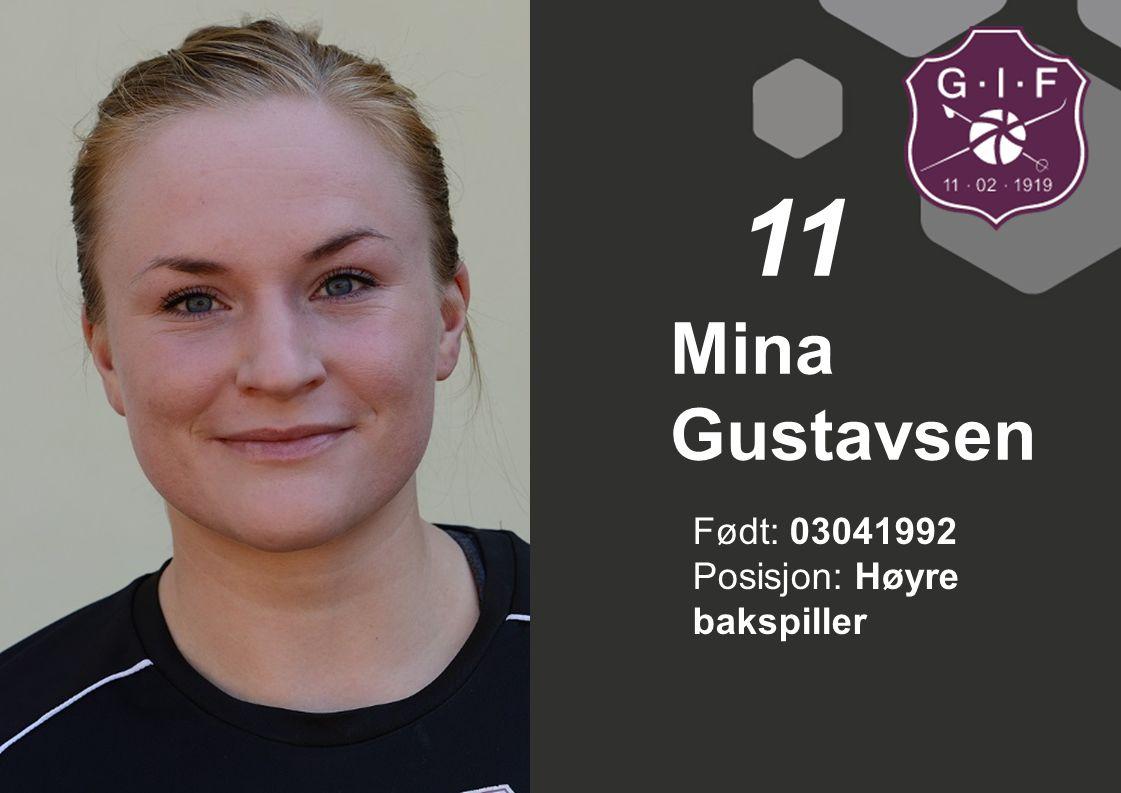 11 Mina Gustavsen Født: 03041992 Posisjon: Høyre bakspiller