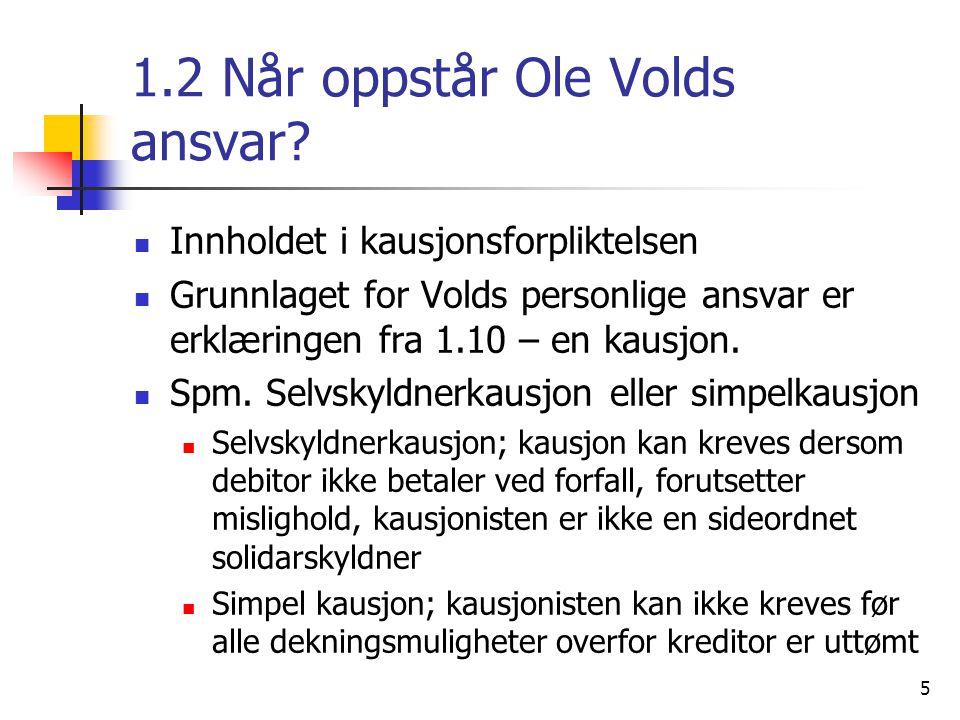 1.2 Når oppstår Ole Volds ansvar