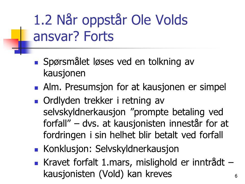 1.2 Når oppstår Ole Volds ansvar Forts