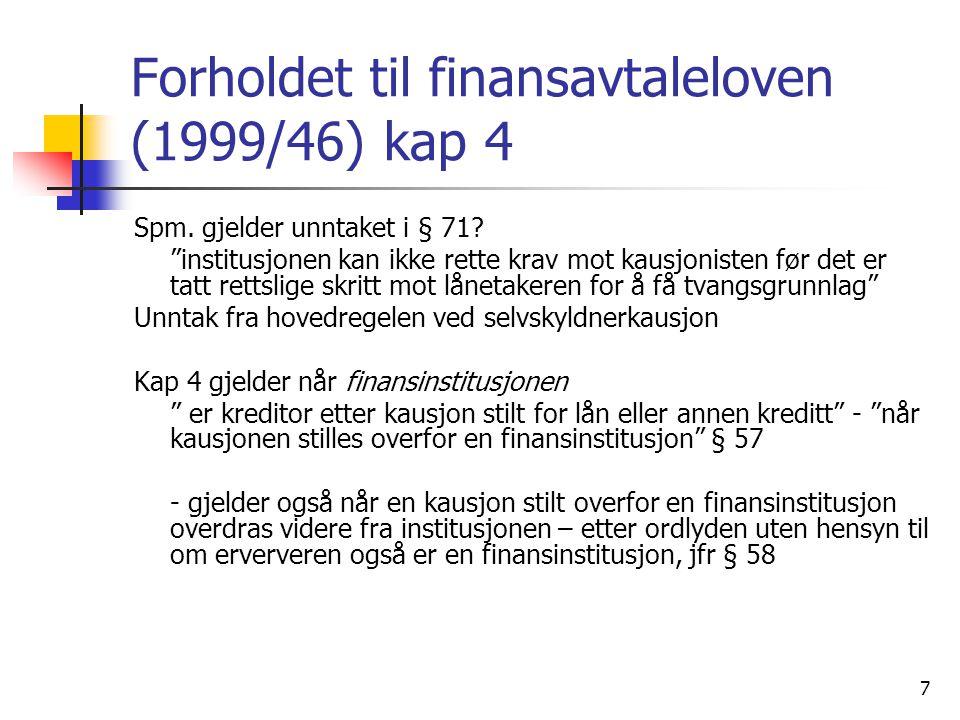Forholdet til finansavtaleloven (1999/46) kap 4