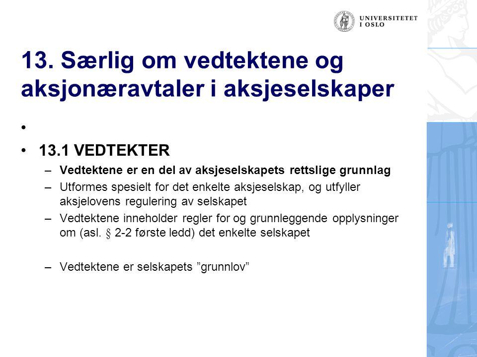 13. Særlig om vedtektene og aksjonæravtaler i aksjeselskaper