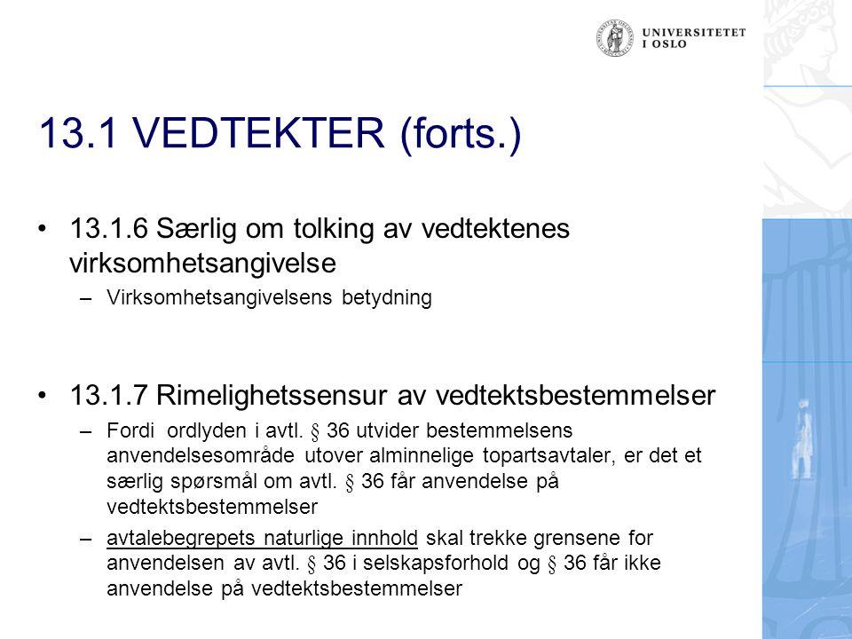13.1 VEDTEKTER (forts.) 13.1.6 Særlig om tolking av vedtektenes virksomhetsangivelse. Virksomhetsangivelsens betydning.
