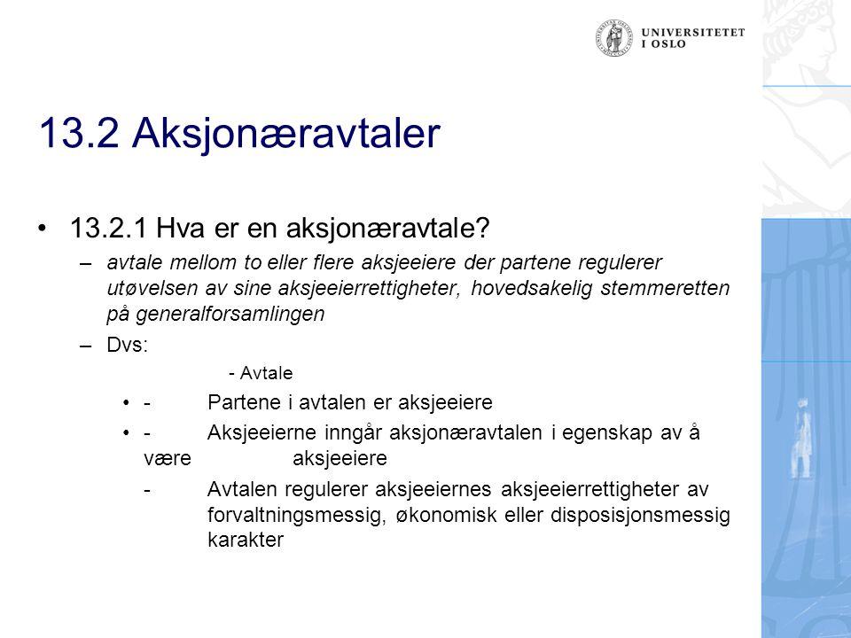 13.2 Aksjonæravtaler 13.2.1 Hva er en aksjonæravtale