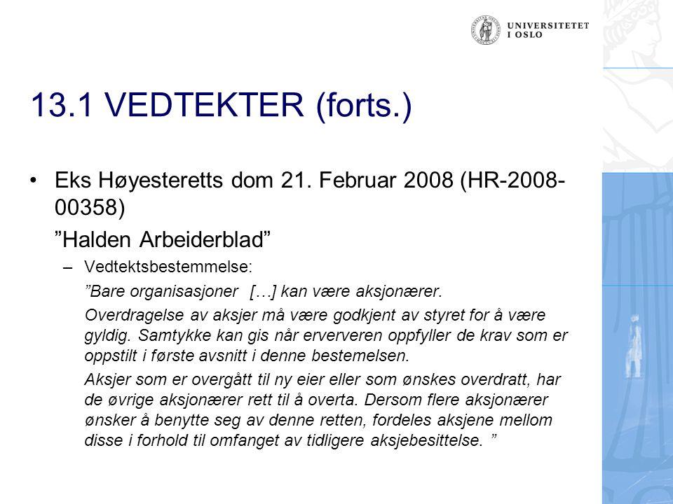 13.1 VEDTEKTER (forts.) Eks Høyesteretts dom 21. Februar 2008 (HR-2008-00358) Halden Arbeiderblad