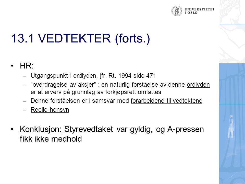 13.1 VEDTEKTER (forts.) HR: Utgangspunkt i ordlyden, jfr. Rt. 1994 side 471.