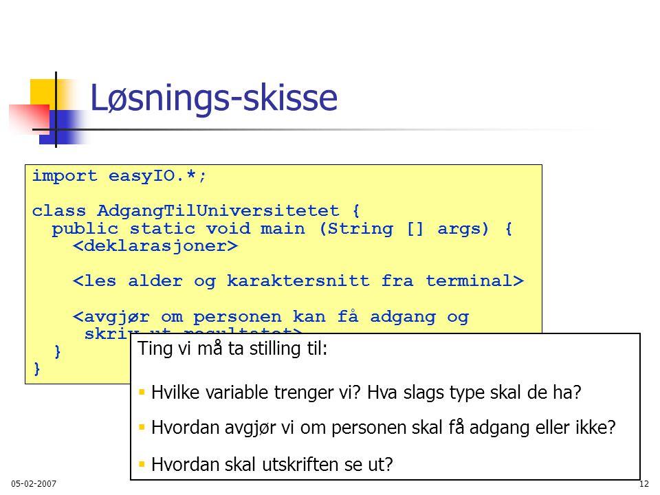 Løsnings-skisse import easyIO.*; class AdgangTilUniversitetet {