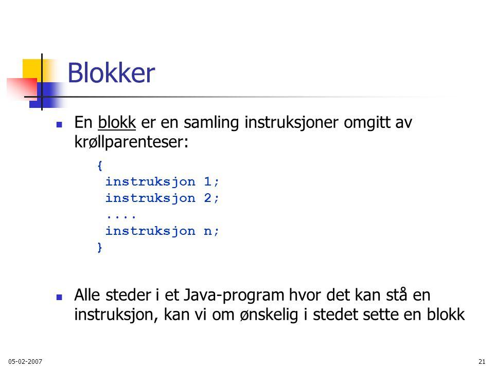 Blokker En blokk er en samling instruksjoner omgitt av krøllparenteser: { instruksjon 1; instruksjon 2;