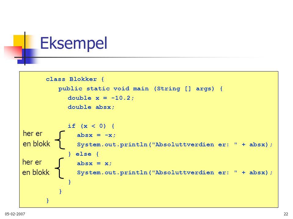 Eksempel class Blokker { her er en blokk her er en blokk