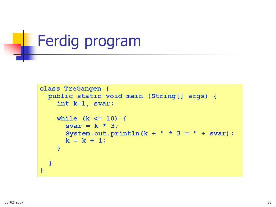 Ferdig program class TreGangen {