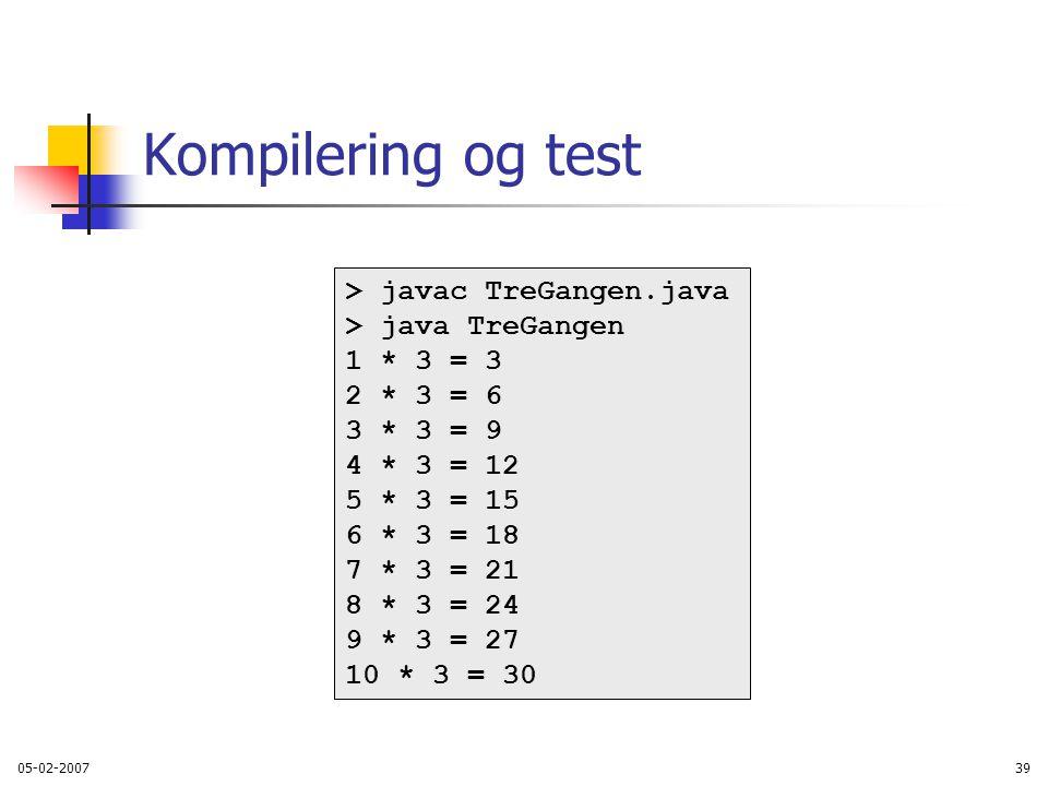 Kompilering og test > javac TreGangen.java > java TreGangen