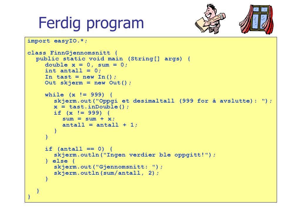 Ferdig program import easyIO.*; class FinnGjennomsnitt {