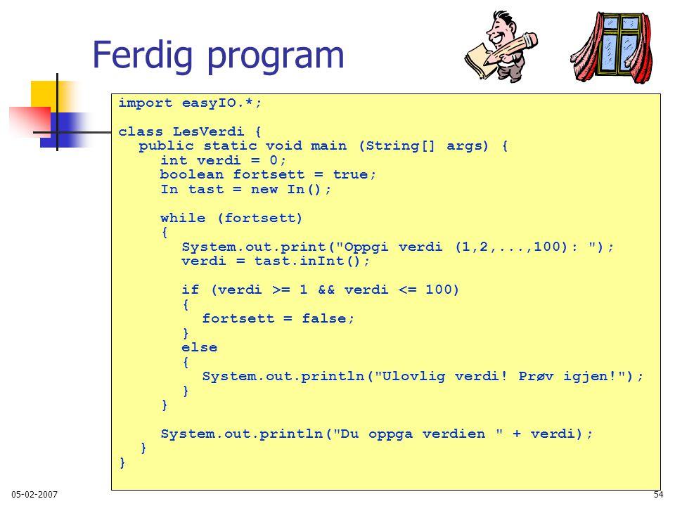 Ferdig program import easyIO.*; class LesVerdi {