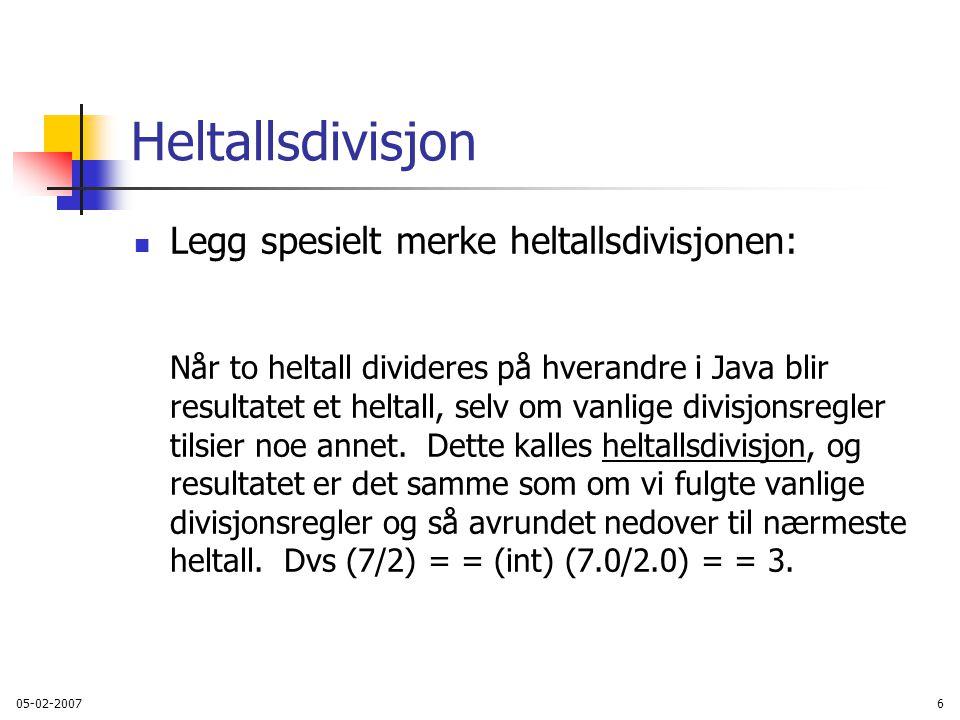 Heltallsdivisjon Legg spesielt merke heltallsdivisjonen: