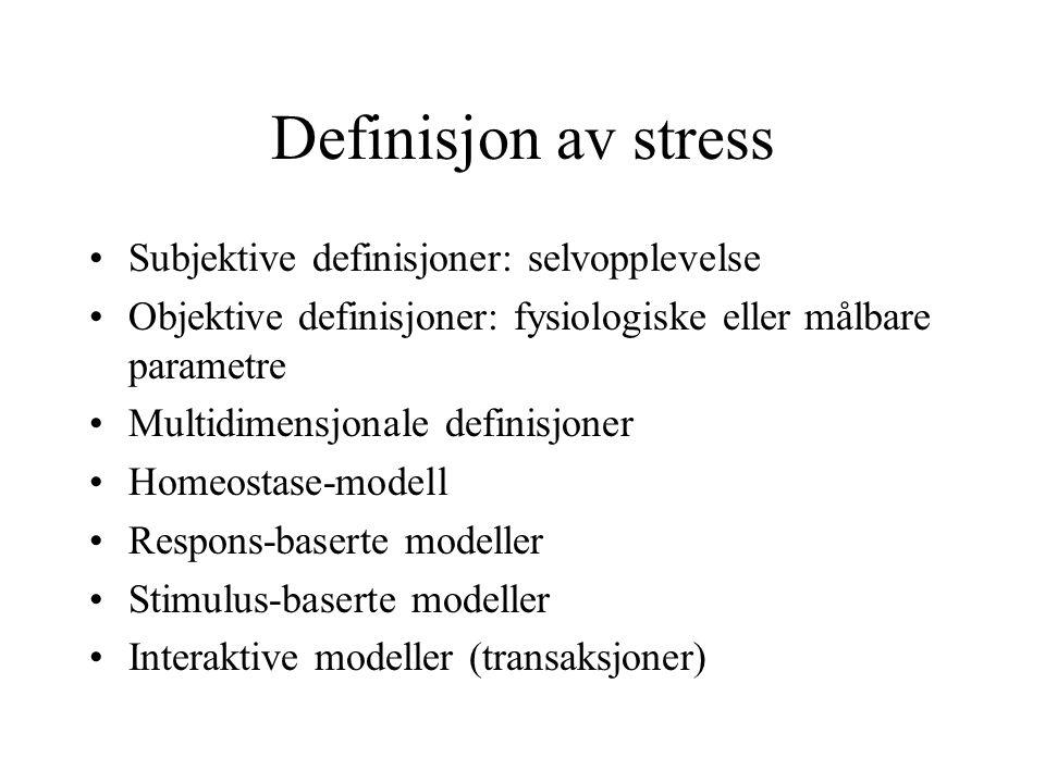 Definisjon av stress Subjektive definisjoner: selvopplevelse