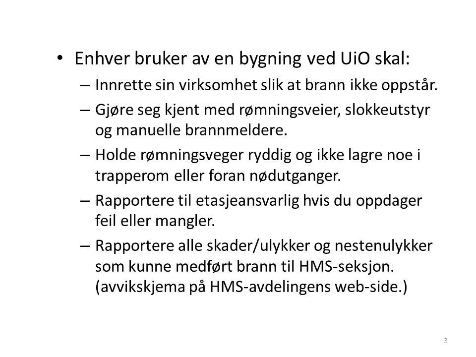 Enhver bruker av en bygning ved UiO skal: